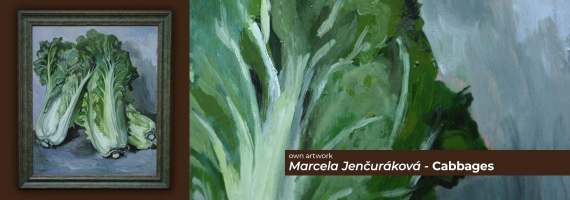 Marcela Jenčuráková - Cabbages